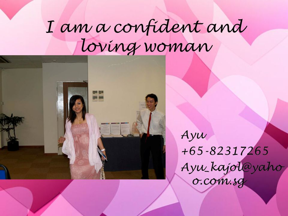 I am a confident and loving woman