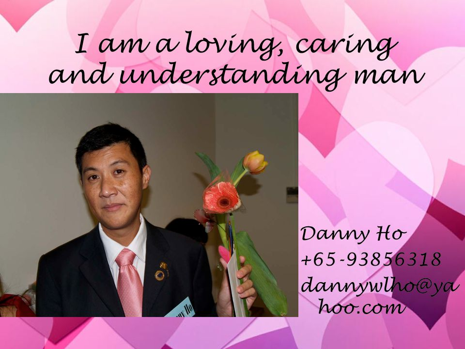 I am a loving, caring and understanding man