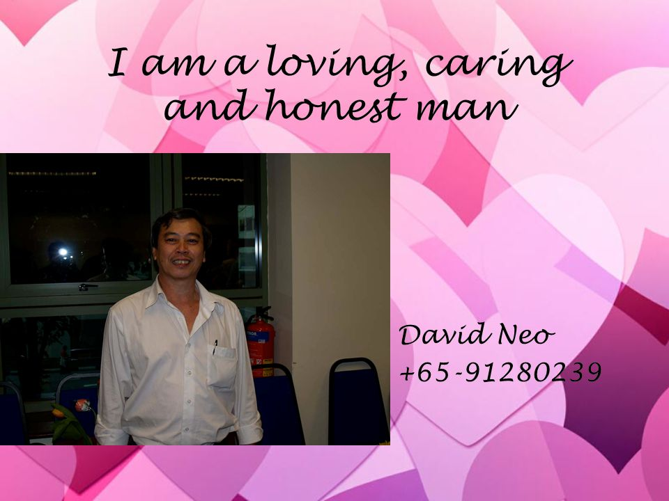 I am a loving, caring and honest man