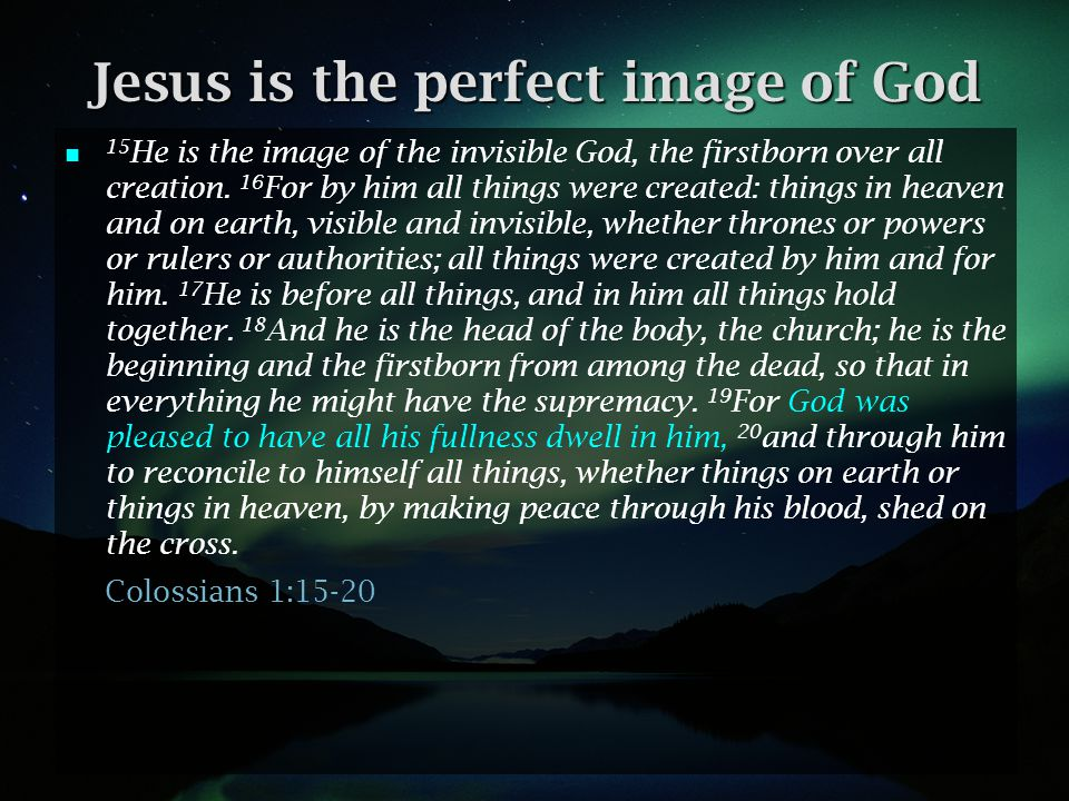 Jesus is the perfect image of God