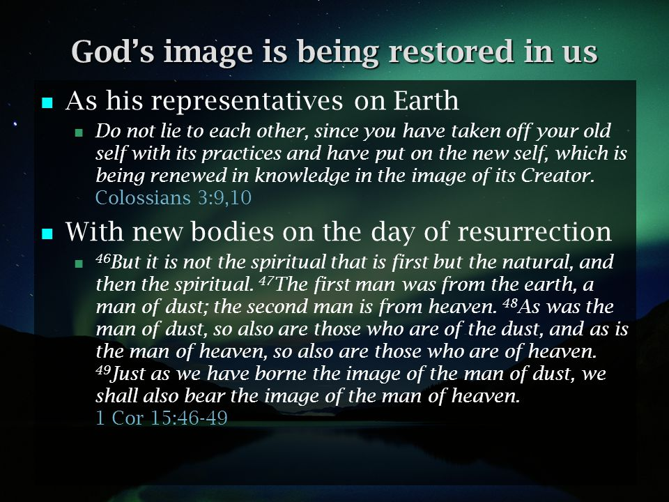 God's image is being restored in us