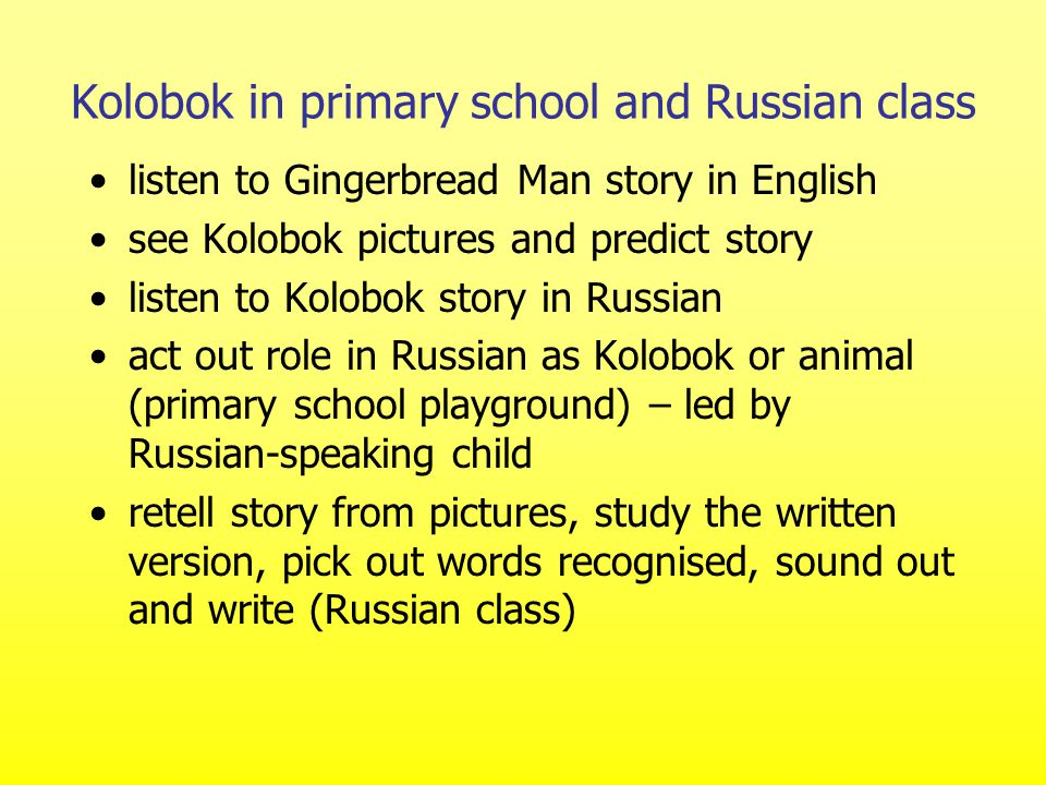 Kolobok in primary school and Russian class