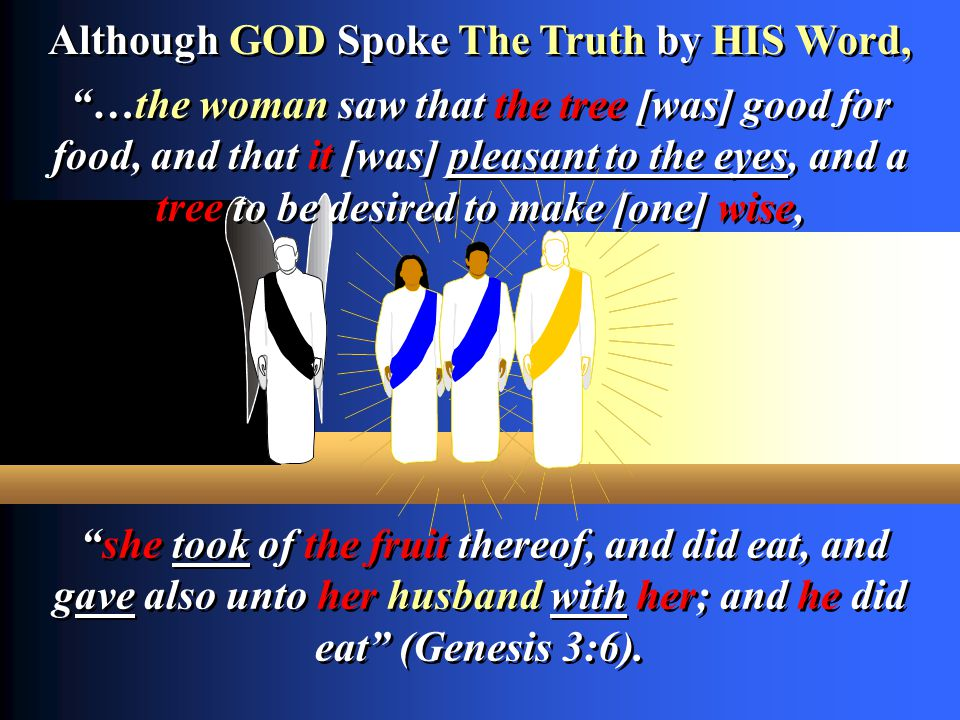 Although GOD Spoke The Truth by HIS Word,