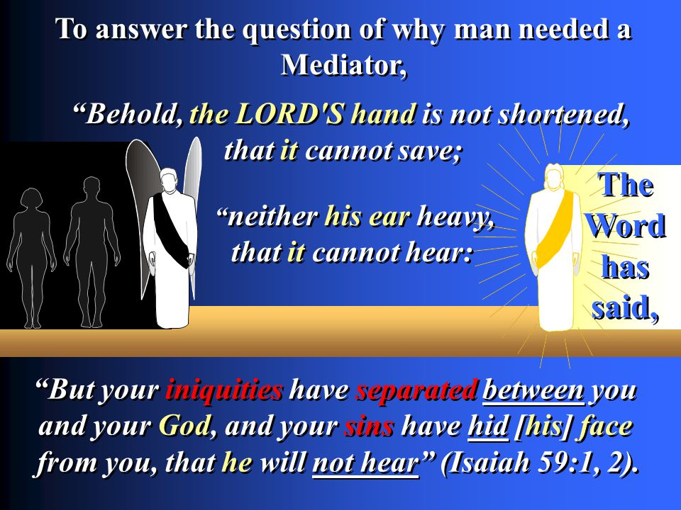 To answer the question of why man needed a Mediator,