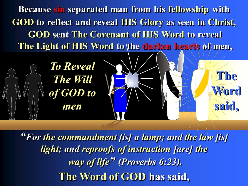 The Word said, To Reveal The Will of GOD to men
