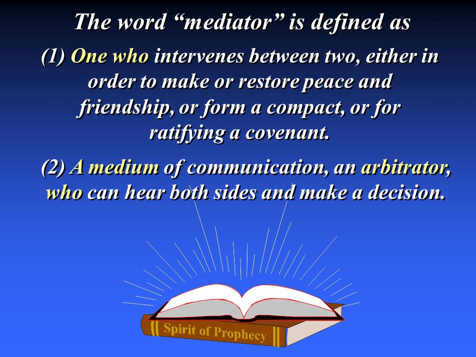 The word mediator is defined as