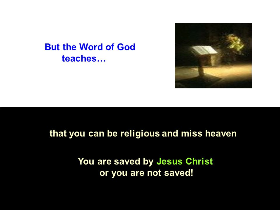 But the Word of God teaches…