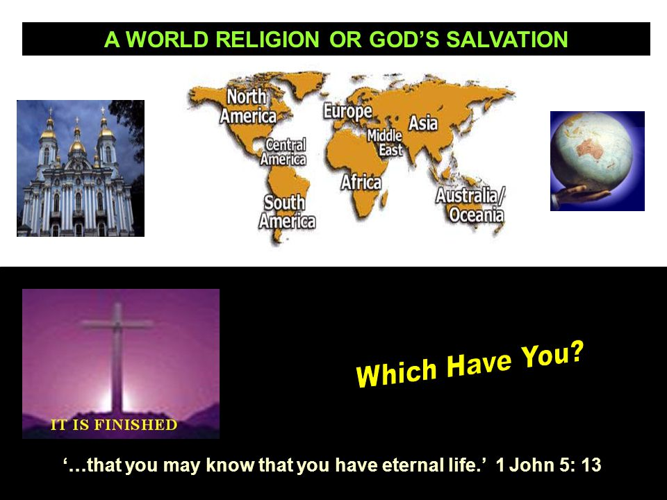 A WORLD RELIGION OR GOD'S SALVATION