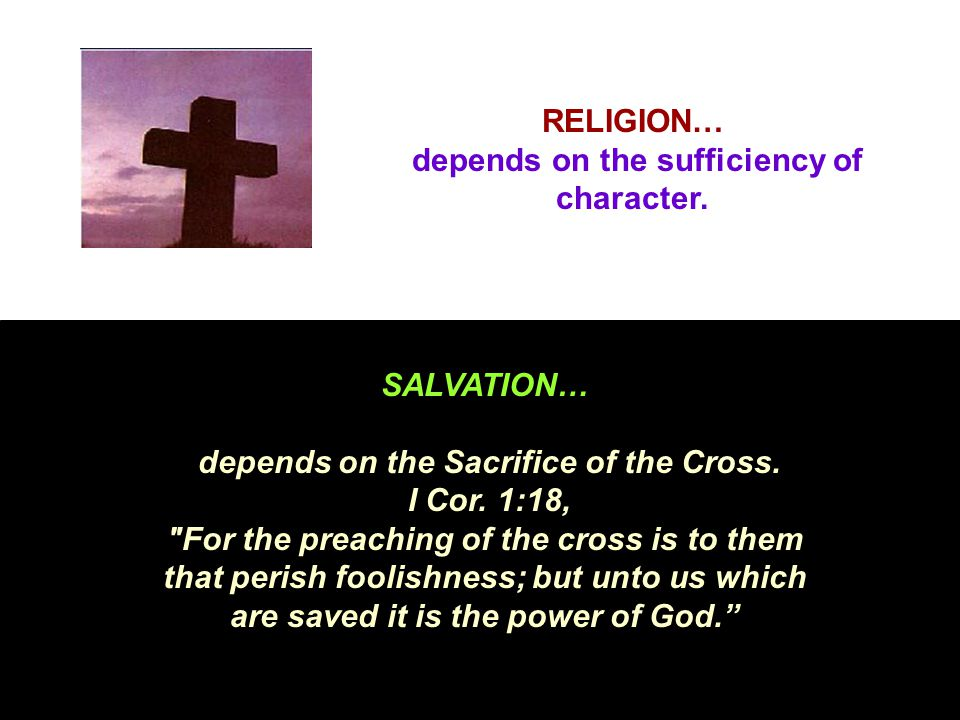RELIGION… depends on the sufficiency of character.