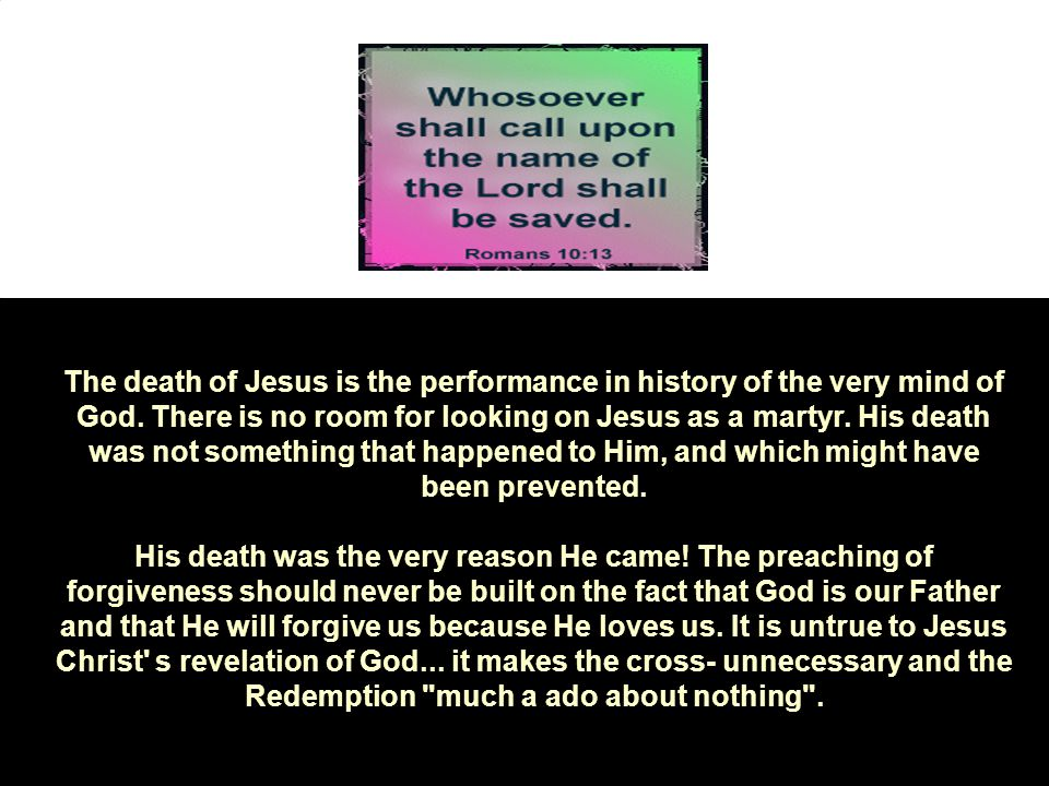The death of Jesus is the performance in history of the very mind of God.