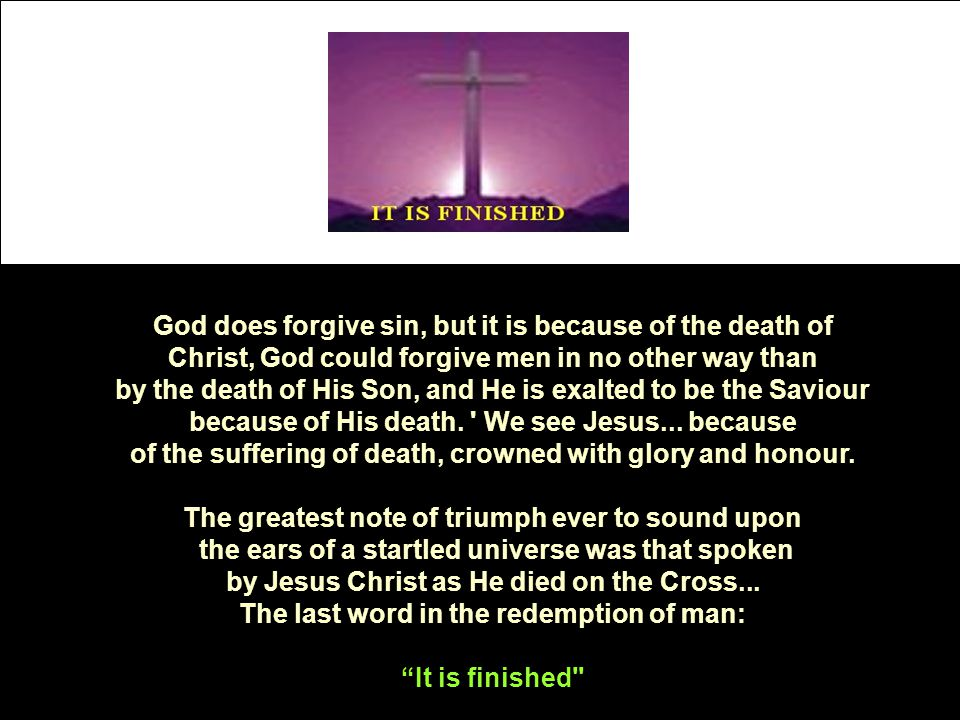 by Jesus Christ as He died on the Cross...