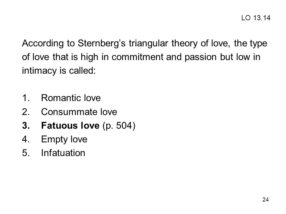 According to Sternberg's triangular theory of love, the type