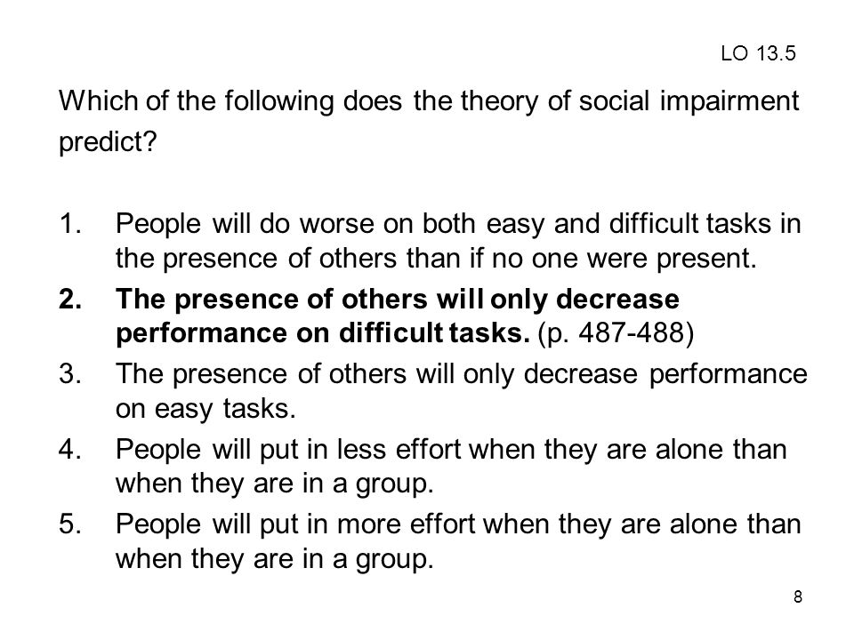 Which of the following does the theory of social impairment predict