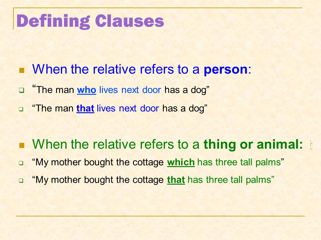 Defining Clauses When the relative refers to a person: