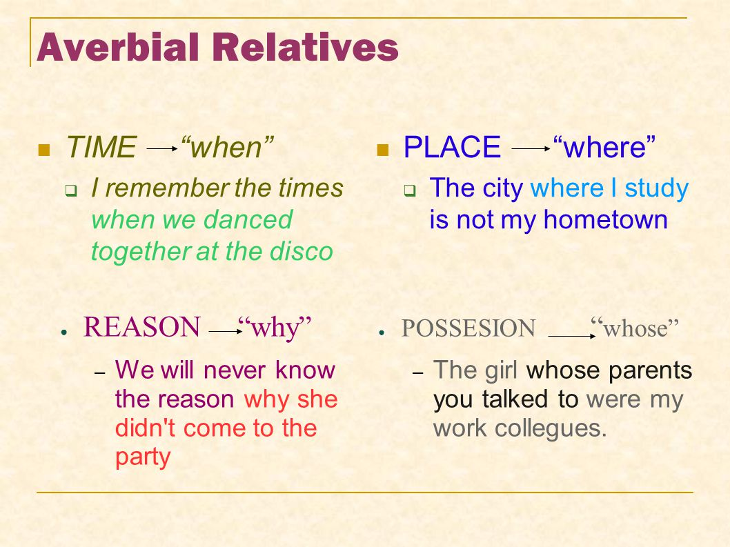 Averbial Relatives TIME when PLACE where REASON why