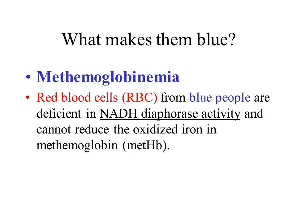 What makes them blue Methemoglobinemia