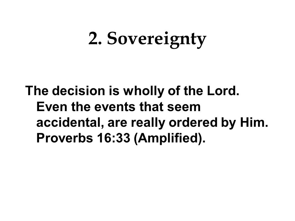 2. Sovereignty The decision is wholly of the Lord.