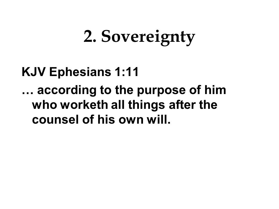 2. Sovereignty KJV Ephesians 1:11