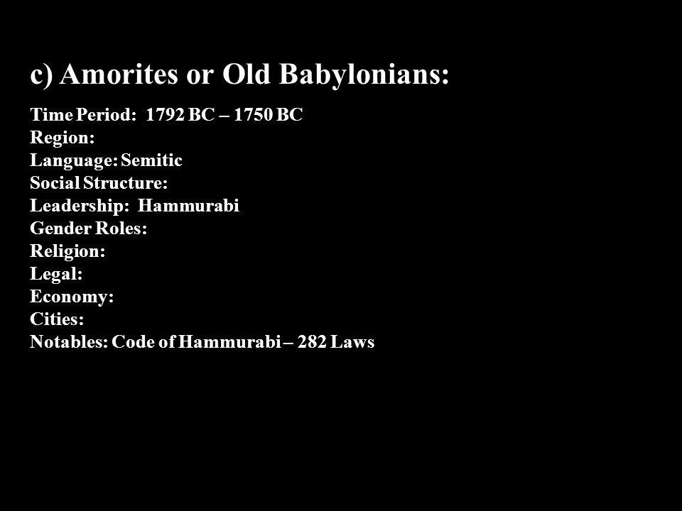 c) Amorites or Old Babylonians:
