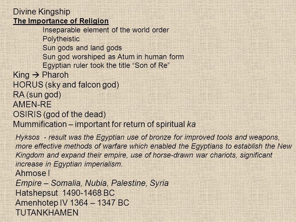HORUS (sky and falcon god) RA (sun god) AMEN-RE