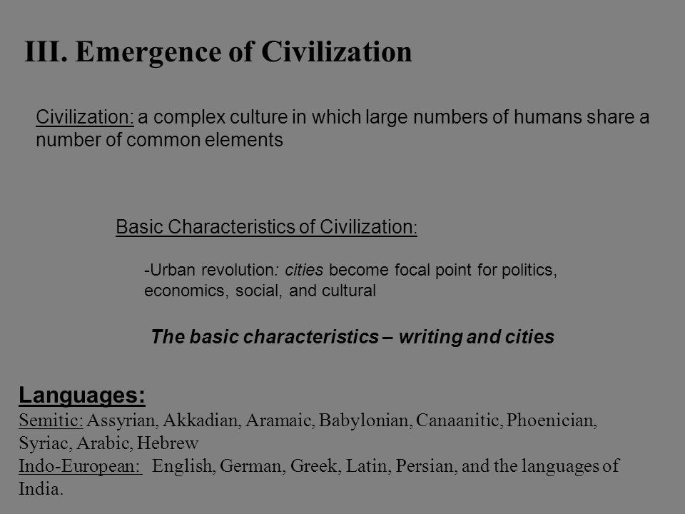 III. Emergence of Civilization