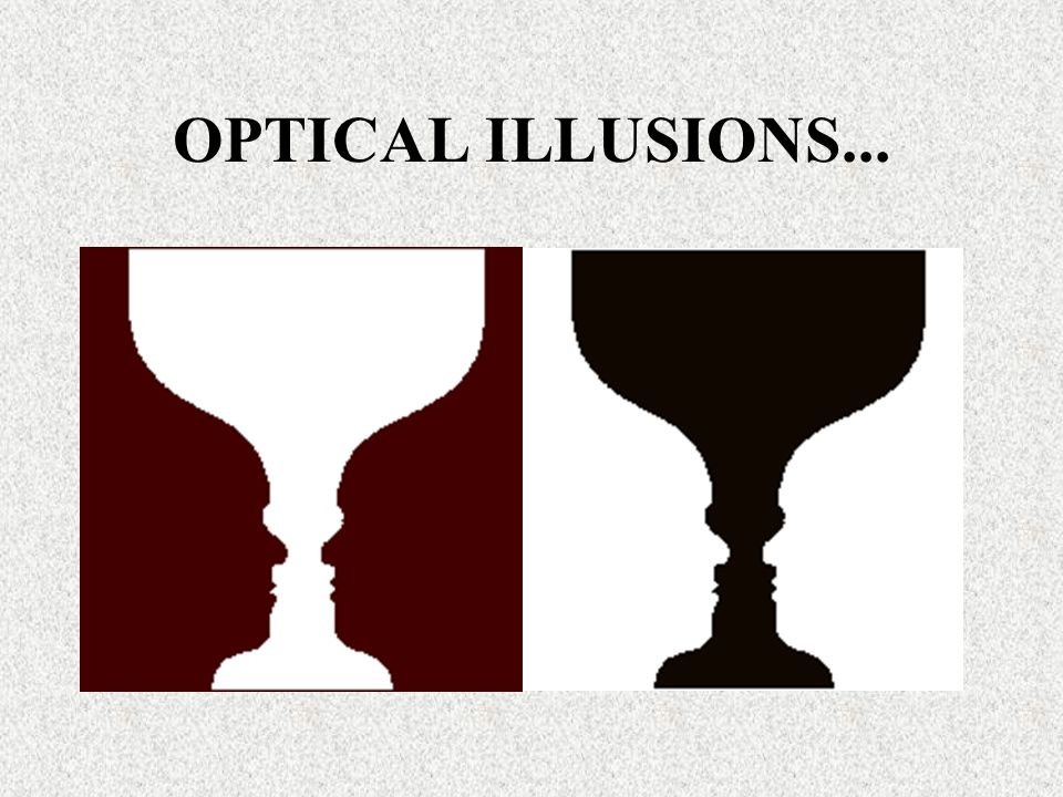OPTICAL ILLUSIONS...