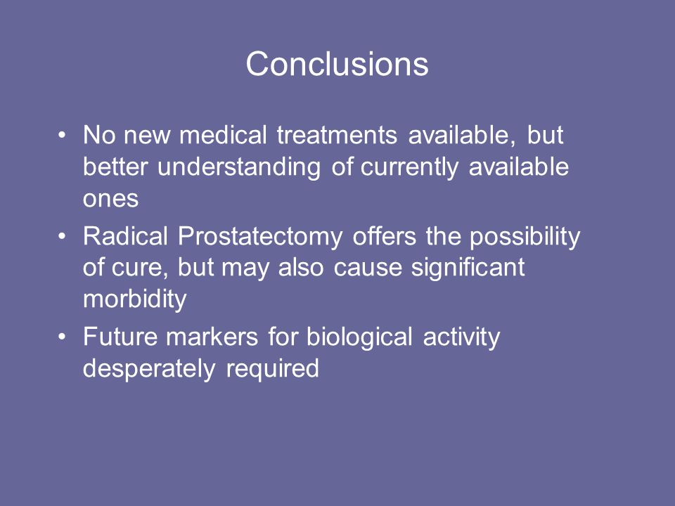 Conclusions No new medical treatments available, but better understanding of currently available ones.