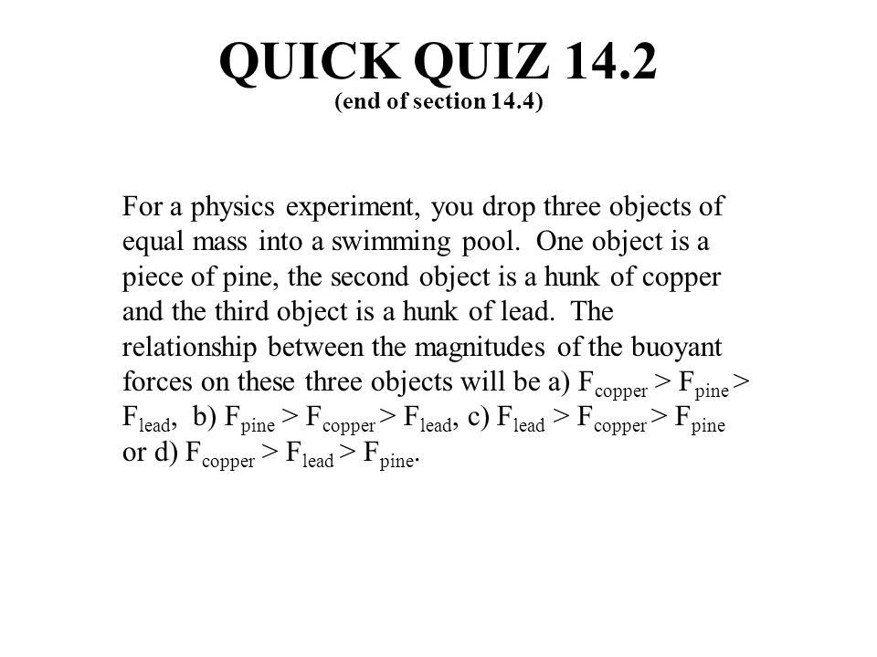 QUICK QUIZ 14.2 (end of section 14.4)