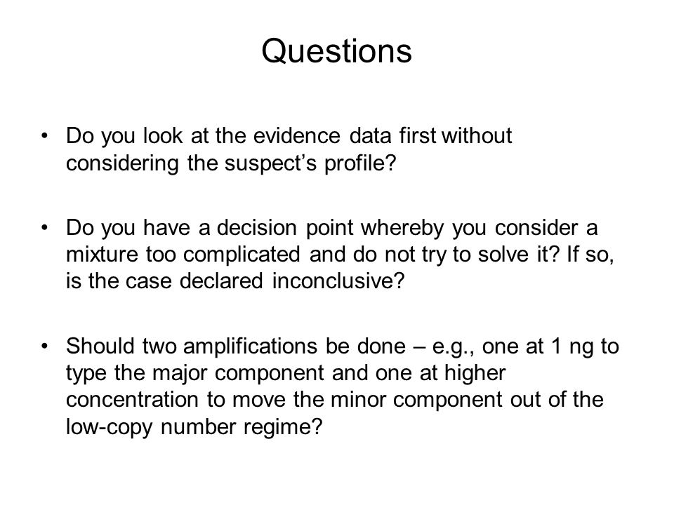 Questions Do you look at the evidence data first without considering the suspect's profile