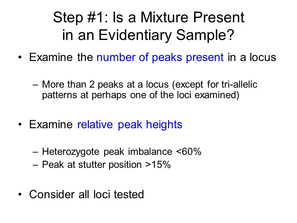 Step #1: Is a Mixture Present in an Evidentiary Sample