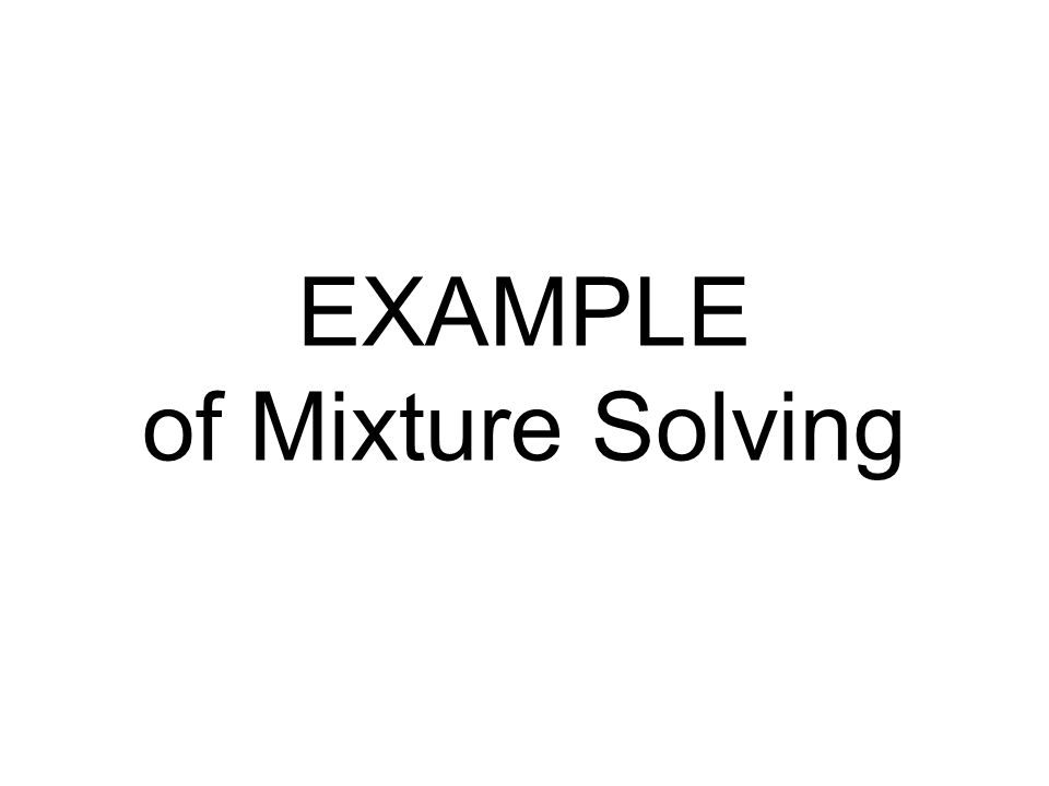 EXAMPLE of Mixture Solving