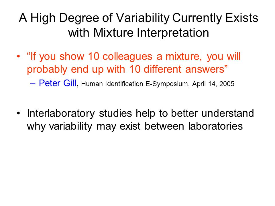 A High Degree of Variability Currently Exists with Mixture Interpretation