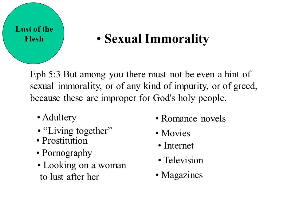 Lust of the Flesh. Sexual Immorality.