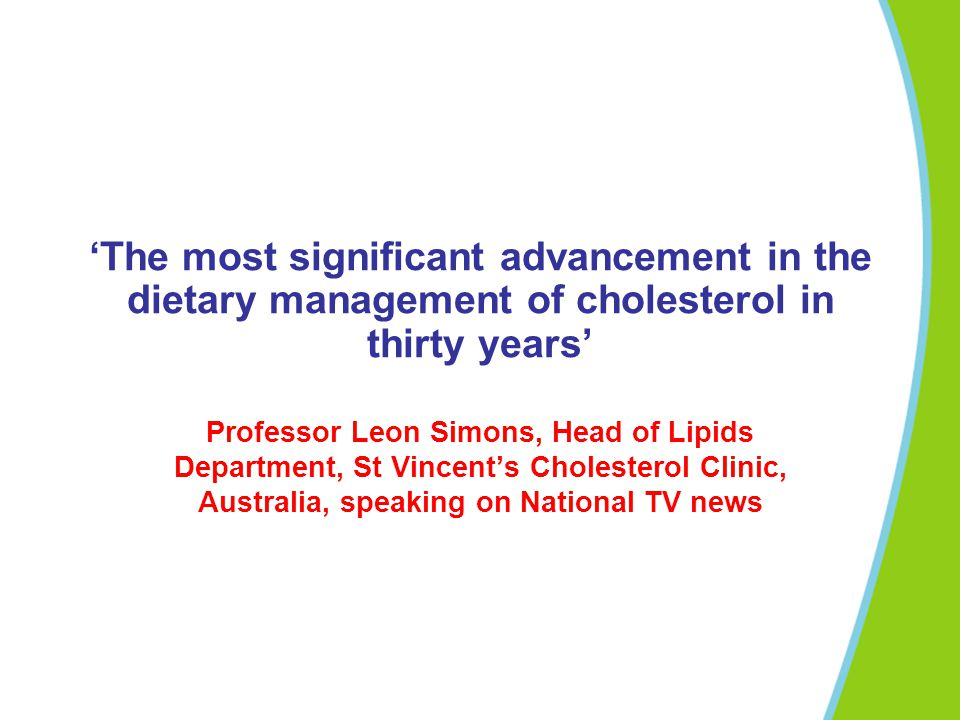'The most significant advancement in the dietary management of cholesterol in thirty years'