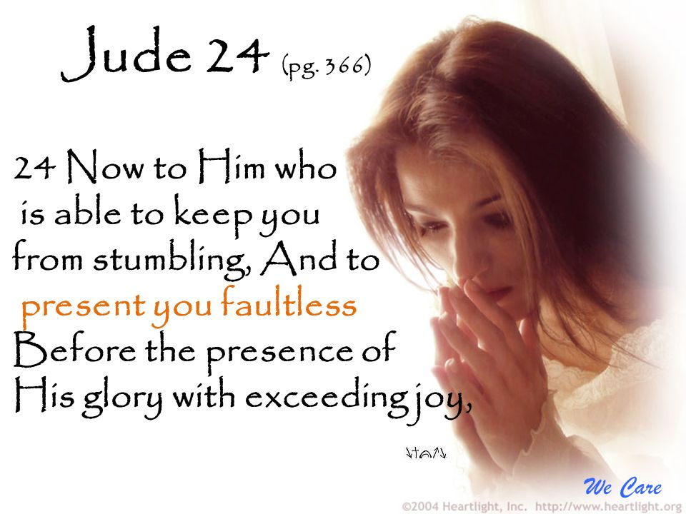 Jude 24 (pg. 366) 24 Now to Him who is able to keep you