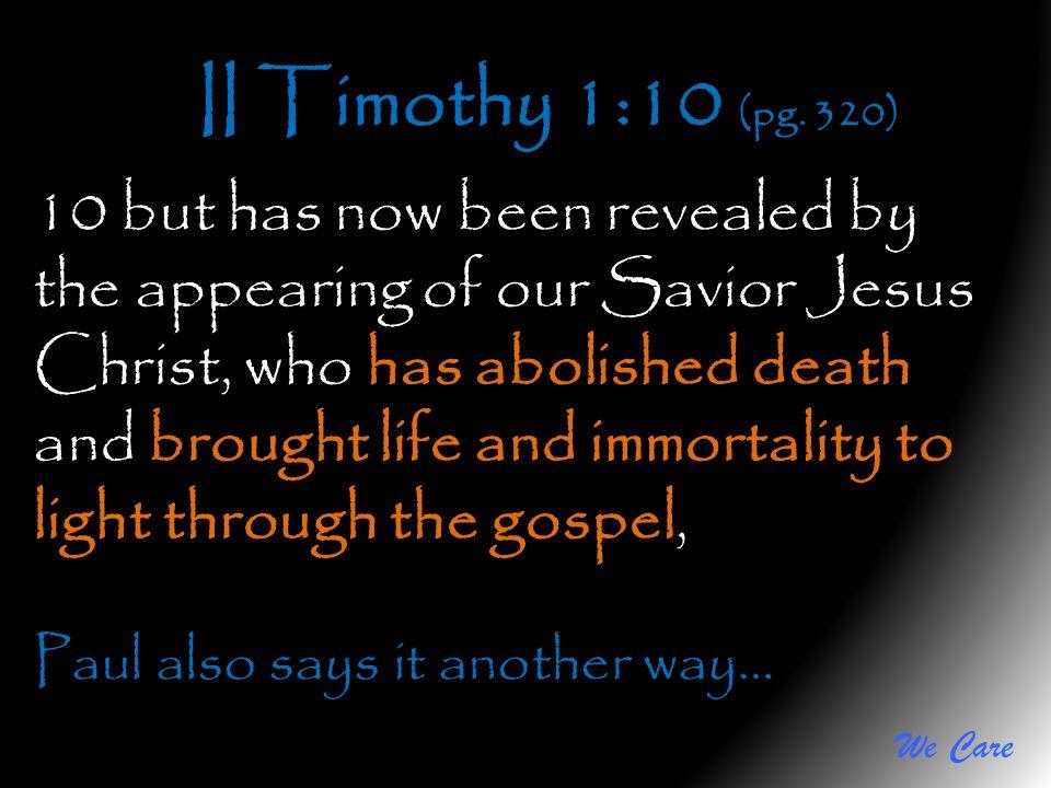 II Timothy 1:10 (pg. 320)