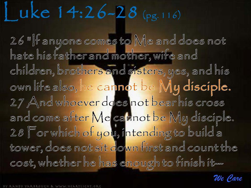 Luke 14:26-28 (pg. 116)