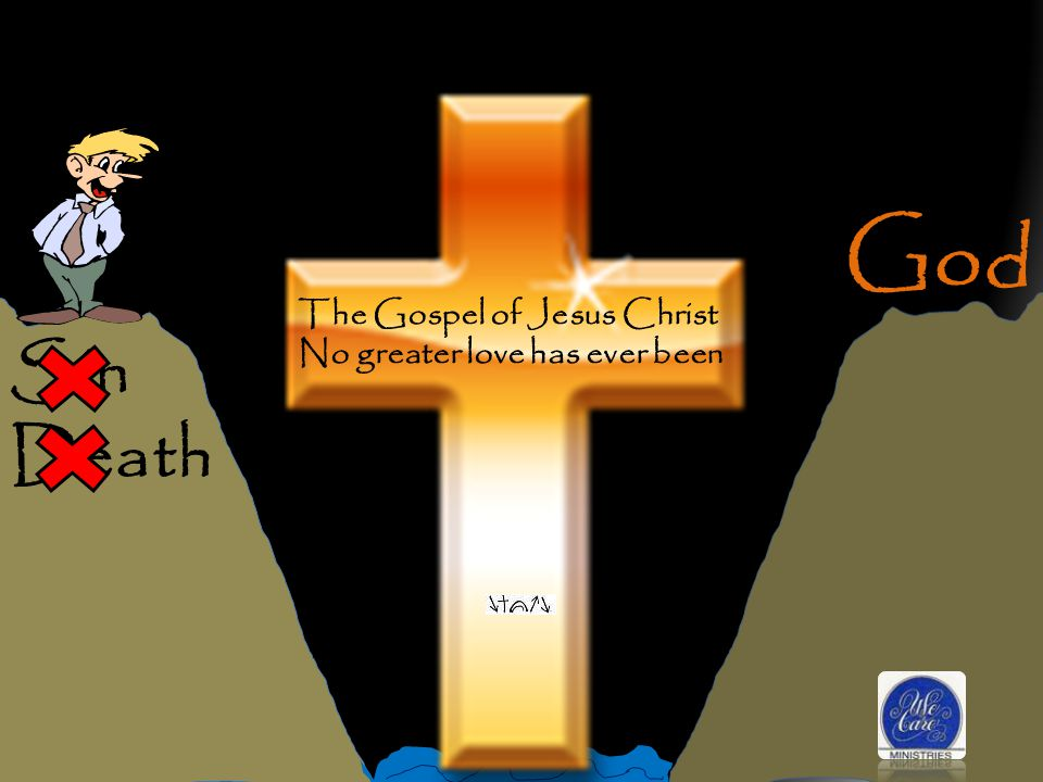 God Sin Death We Care The Gospel of Jesus Christ