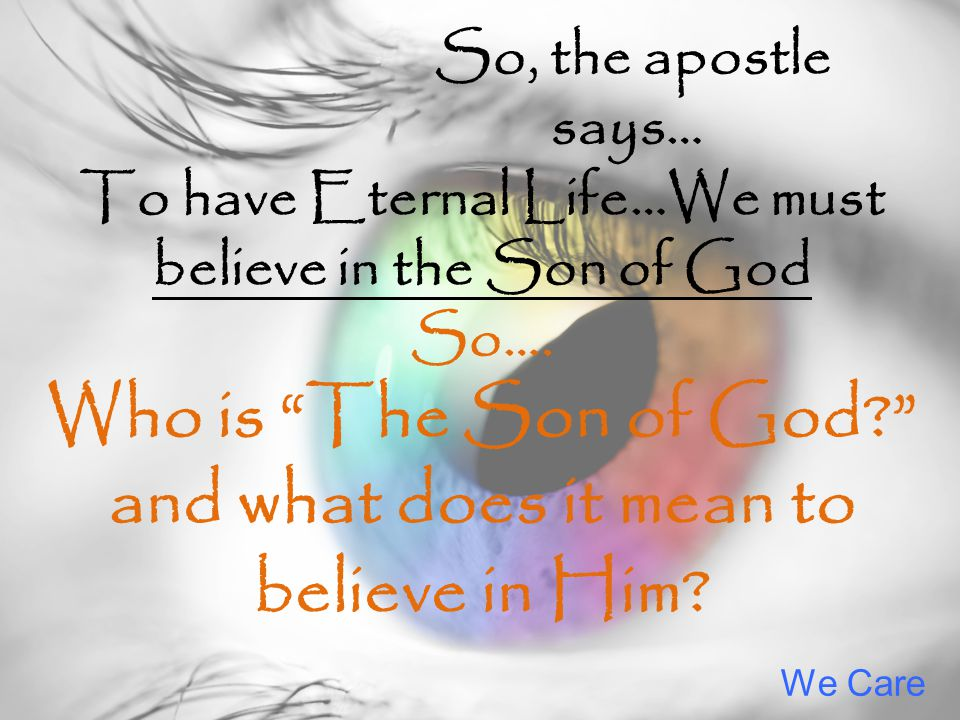 Who is The Son of God and what does it mean to believe in Him