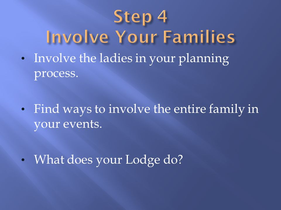 Step 4 Involve Your Families