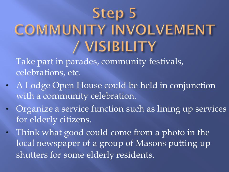 Step 5 COMMUNITY INVOLVEMENT / VISIBILITY