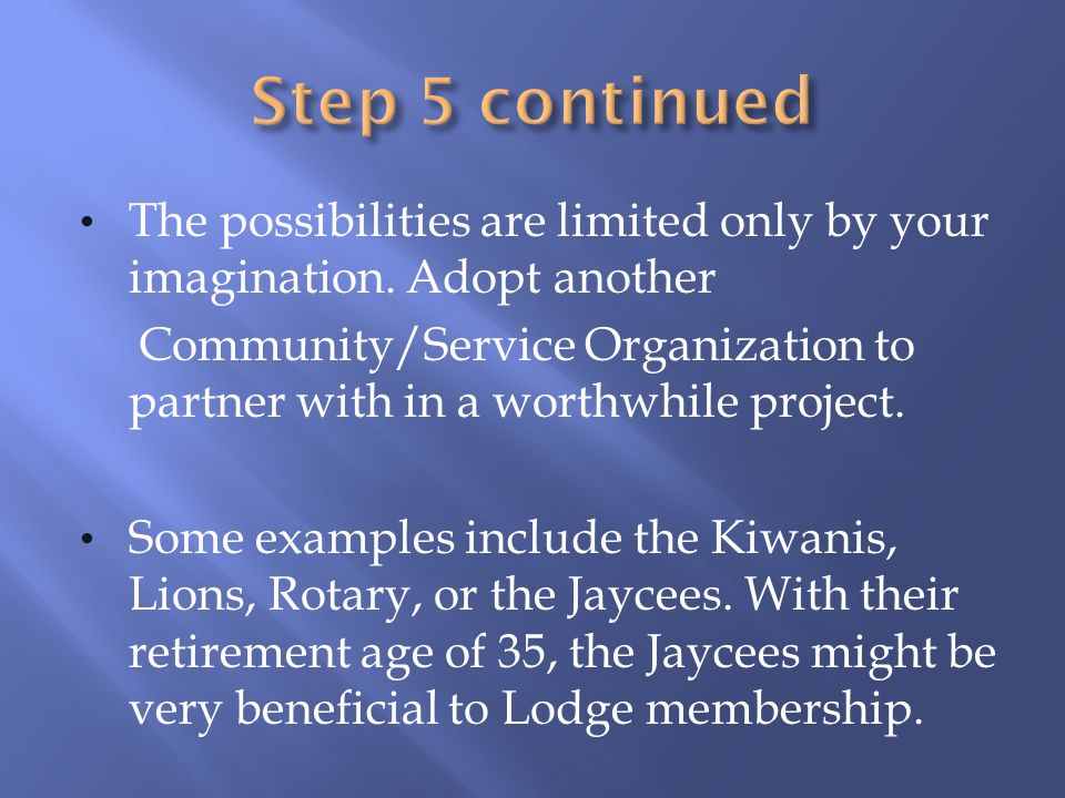 Step 5 continued The possibilities are limited only by your imagination. Adopt another.