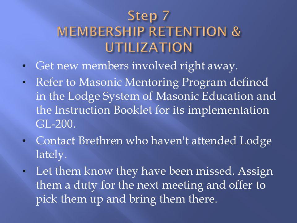 Step 7 MEMBERSHIP RETENTION & UTILIZATION