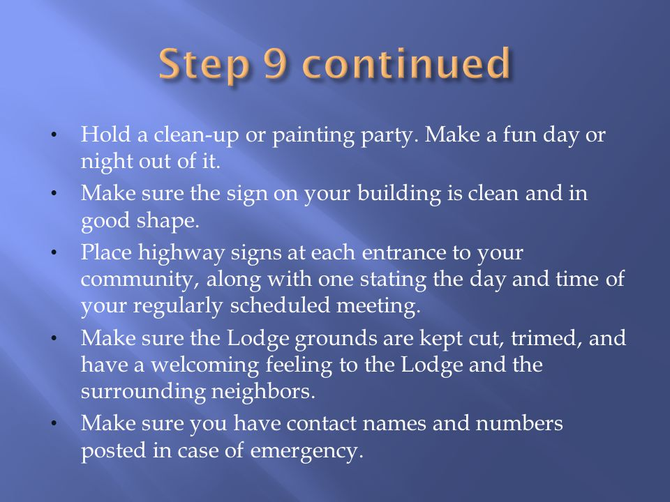 Step 9 continued Hold a clean-up or painting party. Make a fun day or night out of it.