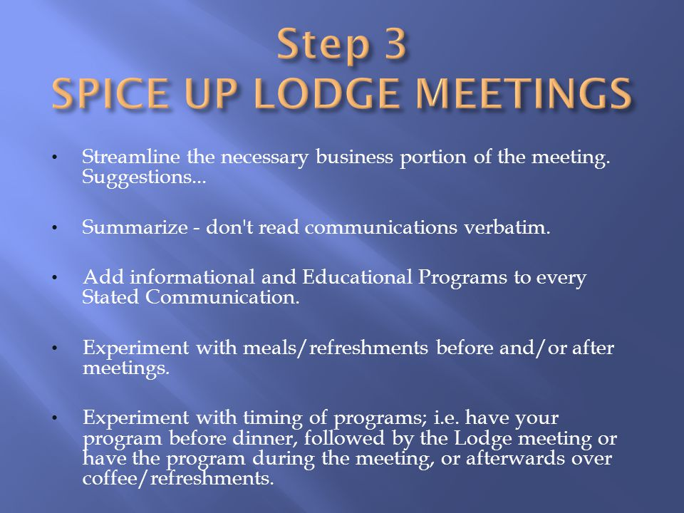 Step 3 SPICE UP LODGE MEETINGS