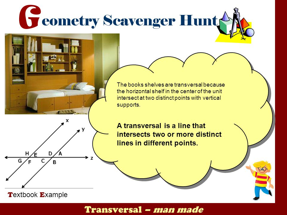 The books shelves are transversal because the horizontal shelf in the center of the unit intersect at two distinct points with vertical supports.