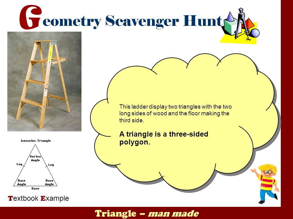 Triangle – man made A triangle is a three-sided polygon.