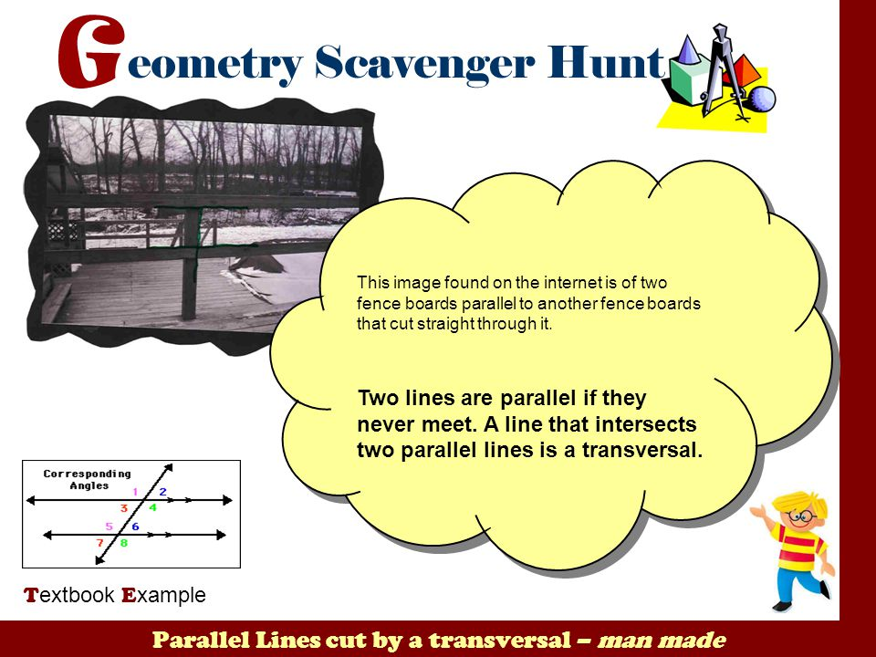 Parallel Lines cut by a transversal – man made