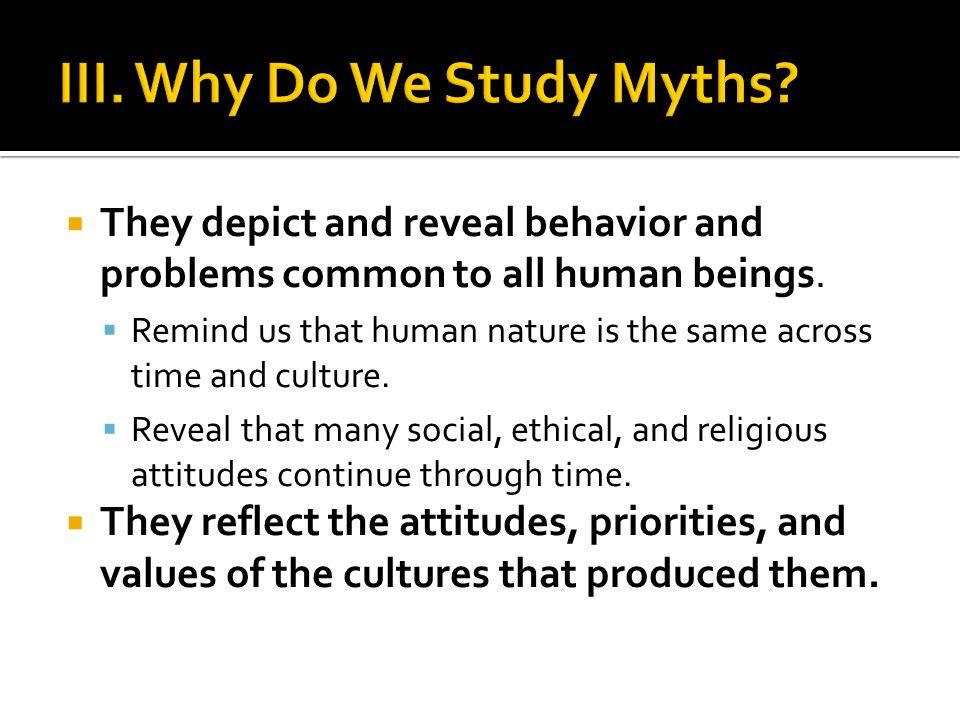 III. Why Do We Study Myths