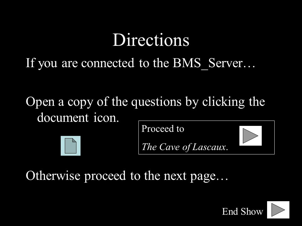 Directions If you are connected to the BMS_Server…